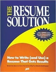 The Resume Solution: How to Write (And Use) a Resume That Gets Results Dave Swanson