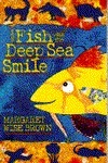 The Fish with a Deep Sea Smile Margaret Wise Brown
