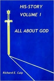All about God (His-Story, Volume 1) Richard E. Culp