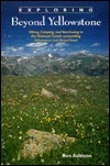 Exploring Beyond Yellowstone: Hiking, Camping, and Vacationing in the National Forests Surrounding Yellowstone and Grand Teton [With 4-Color Foldout M Ron Adkison
