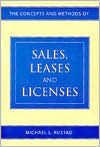 The Concepts And Methods Of Sales, Leases And Licenses  by  Michael L. Rustad