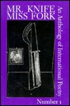 Mr. Knife, Miss Fork No. 1: An Anthology of International Poetry  by  Douglas Messerli