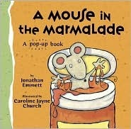 A Mouse in the Marmalade  by  Jonathan Emmett