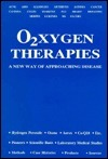 Oxygen Therapies: A New Way of Approaching Disease  by  Ed McCabe