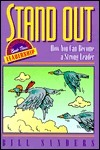 Stand Out: How You Can Become A Strong Leader  by  Bill Sanders