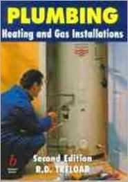 Plumbing: Heating and Gas Installations Roy Treloar