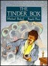 Tinder Box  by  Michael Bedard