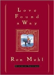 Love Found a Way: Stories of Christmas Ron Mehl