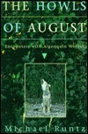 The Howls of August: Encounters with Algonquin Wolves Michael Runtz