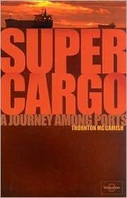 Supercargo: A Journey Among Ports Thornton McCamish