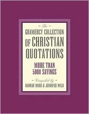 The Gramercy Collection of Christian Quotations: More Than 5000 Sayings Hannah Ward