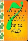 7 Habits Of Highly Happy People  by  Texas Bix Bender
