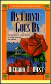As Crime Goes By Richard F. West