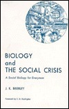 Biology and the Social Crisis  by  John Keith Brierley
