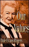 Our Values: Stories and Wisdom  by  Dale Evans Rogers