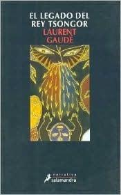 El Legado Del Rey Tsongor Laurent Gaudé