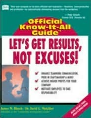 Fells Lets Get Results, Not Excuses: Official Know-It-All Guide  by  James M. Bleech