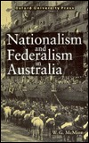 Nationalism and Federalism in Australia W. G. McMinn