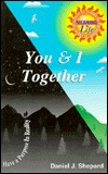 You & I Together: Have a Purpose in Reality Daniel J. Shepard