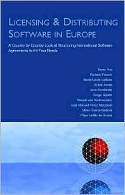 Licensing & Distributing Software in Europe: A Country Country Look at Structuring International Software Agreements to Fit Your Needs by Esme de Guzman Vos