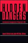 Hidden Dangers: The Environmental Consequences of Preparing for War Anne H. Ehrlich