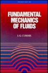 Fundamental Mechanics Of Fluids Iain G. Currie