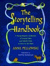The Storytelling Handbook: A Young Peoples Collection of Unusual Tales and Helpful Hints on How to Tell Them  by  Anne Pellowski