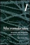 Macromolecules . 1: Volume 1: Structure and Properties Hans-Georg Elias