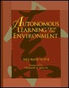 Autonomous Learning From The Environment  by  Wei-Min Shen