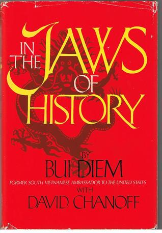 In The Jaws Of History  by  Bui Diem