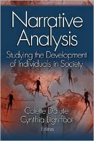 Narrative Analysis: Studying the Development of Individuals in Society  by  Colette Daiute