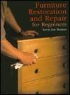 Furniture Restoration and Repair for Beginners Kevin Jan Bonner