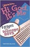 Hi God, Its Me!: E-Prayers for Teenage Boys Catherine Depino