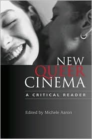 New Queer Cinema: A Critical Reader Michele Aaron