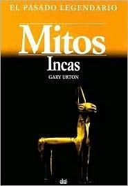 Mitos Incas/ Inca Myths Gary Urton