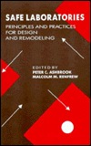 Safe Laboratories: Principles and Practices for Design and Remodeling Robert B. Northrop
