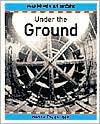 Under the Ground  by  Henry Arthur Pluckrose