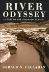 River Odyssey: A Story Of The Colorado Plateau  by  Gerald N. Callahan