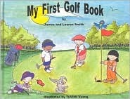 My First Golf Book (My First Book Series) James Smith