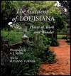The Gardens of Louisiana: Places of Work and Wonder  by  A.J. Meek