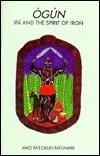 Ogun: Ifa and the Spirit of Iron  by  John Falokun Penrod