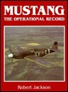 Mustang: The Operational Record Robert Jackson