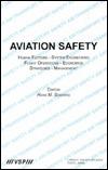 Aviation Safety: Human Factors, System Engineering, Flight Operations, Economics, Stategies, Management - Proceedings of the IASC-97 International Safety ... Rotterdam, The Netherlands, August 1997 Hans M. Soekkha