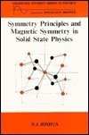 Symmetry Principles And Magnetic Symmetry In Solid State Physics  by  S.J. Joshua