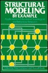Structural Modeling By Example: Applications In Educational, Sociological, And Behavioral Research  by  Peter Cuttance