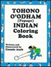 Tohono OOdham Coloring Book  by  Connie Asch
