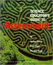 Science Educators Guide to Assessment  by  Rodney L. Doran