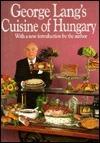 George Langs Cuisine of Hungary  by  George Lang