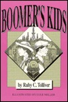 Boomers Kids  by  Ruby C. Tolliver