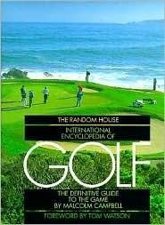 Random House International Encyclopedia of Golf Malcolm Campbell